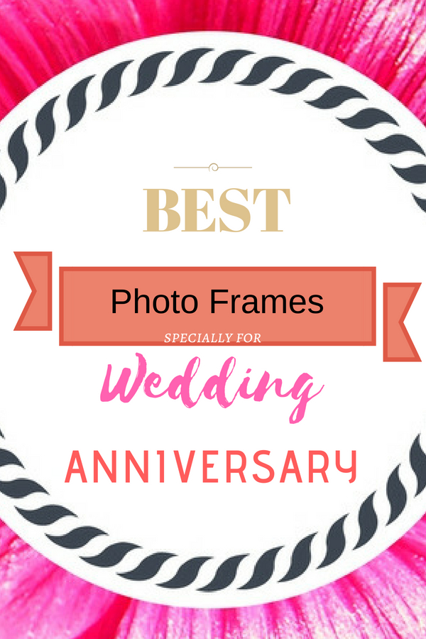 Best Photo Frames for Wedding Anniversary | Cheery Room