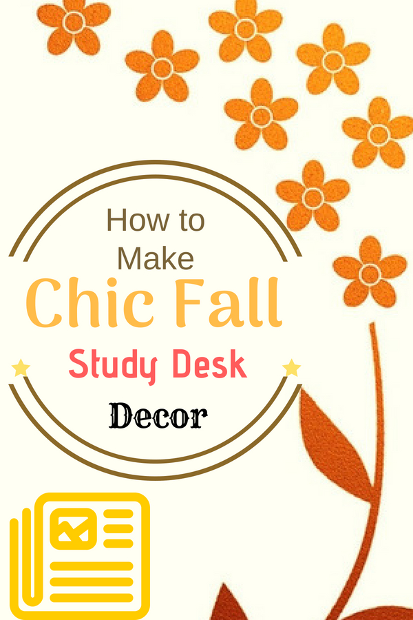 How to Make Chic Fall Study Desk Decor