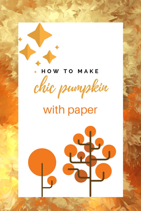 How to Make a Chic Pumpkin with Paper for Fall Decor