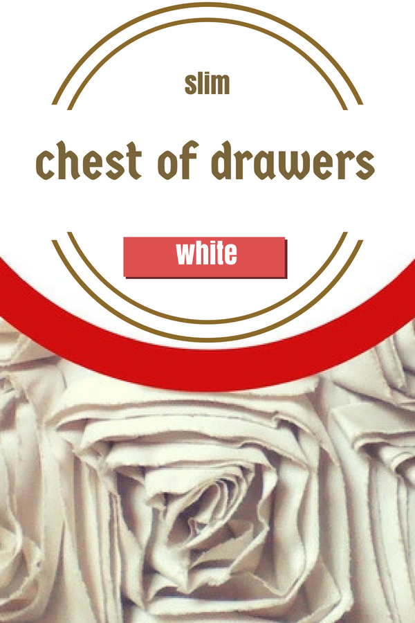 Slim White Chest of Drawers