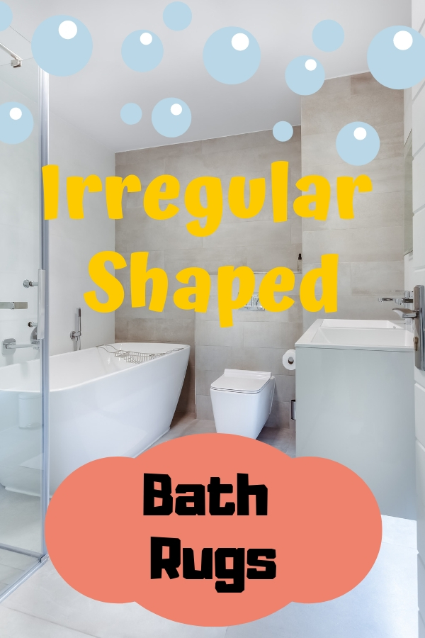 Irregular Shaped Bath Rugs