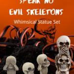 see hear speak no evil skeleton