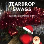 battery operated teardrop swags for christmas