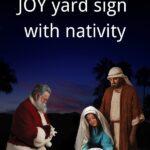 joy yard sign with nativity